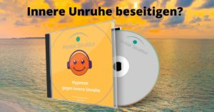 Innere Unruhe Hypnose