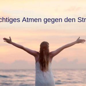 Richtiges Atmen gegen den Stress