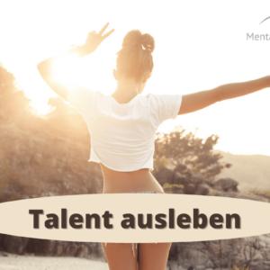 Talent ausleben